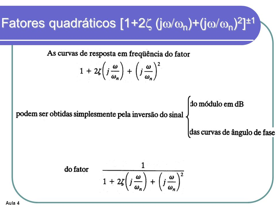 Fatores quadráticos [1+2z (jw/wn)+(jw/wn)2]±1